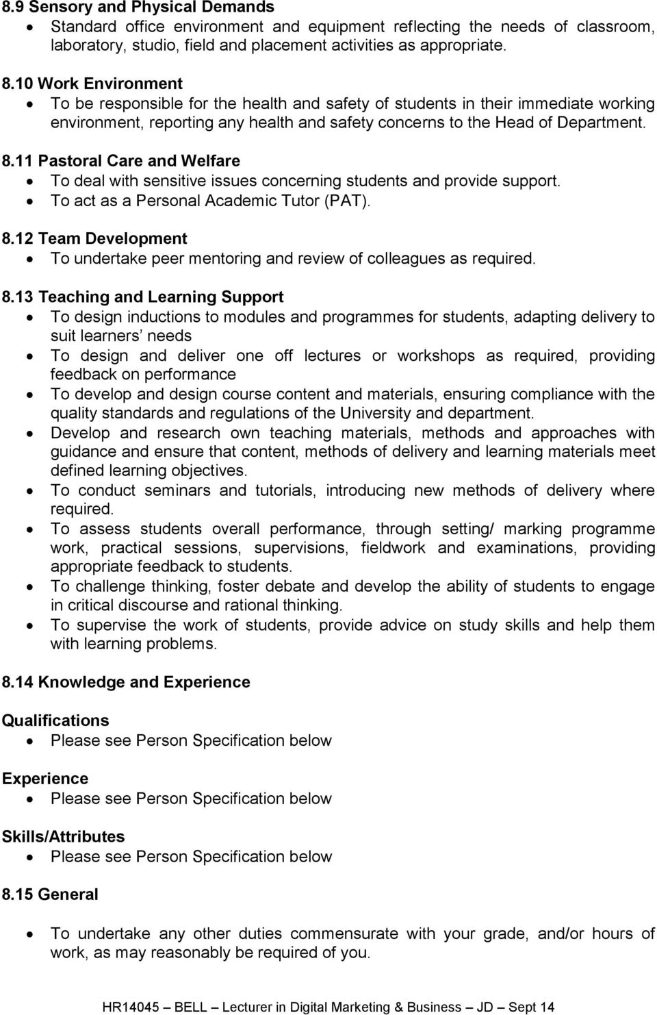 11 Pastoral Care and Welfare To deal with sensitive issues concerning students and provide support. To act as a Personal Academic Tutor (PAT). 8.