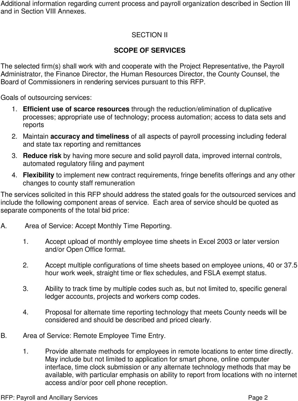 County Counsel, the Board of Commissioners in rendering services pursuant to this RFP. Goals of outsourcing services: 1.