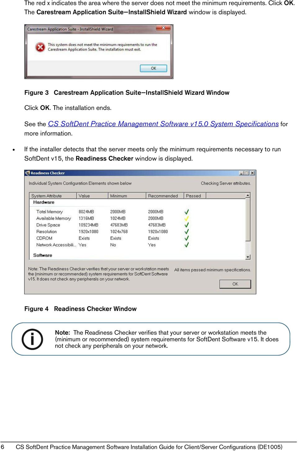 If the installer detects that the server meets only the minimum requirements necessary to run SoftDent v15, the Readiness Checker window is displayed.