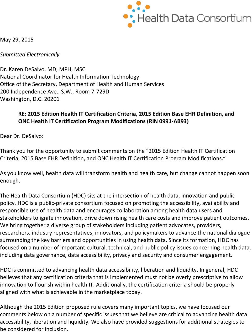 20201 RE: 2015 Edition Health IT Certification Criteria, 2015 Edition Base EHR Definition, and ONC Health IT Certification Program Modifications (RIN 0991-AB93) Dear Dr.