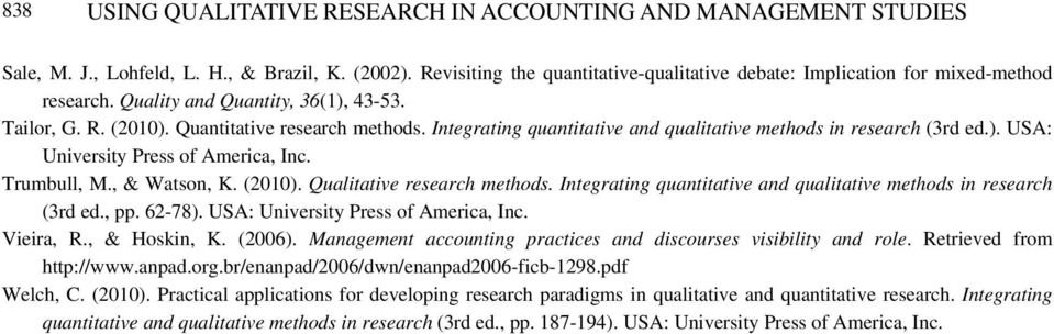 Integrating quantitative and qualitative methods in research (3rd ed.). USA: University Press of America, Inc. Trumbull, M., & Watson, K. (2010). Qualitative research methods.