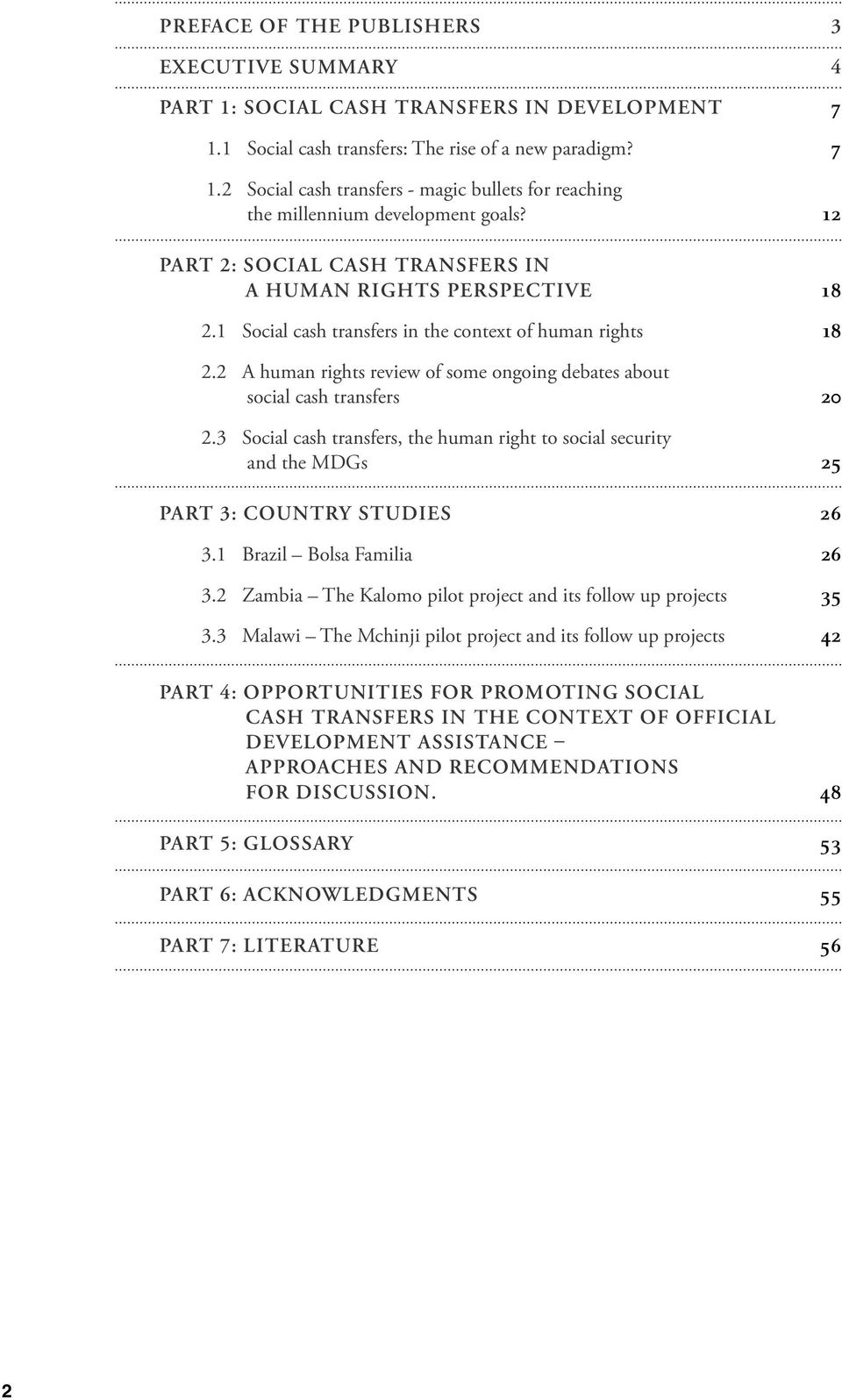 2 A human rights review of some ongoing debates about social cash transfers 20 2.3 Social cash transfers, the human right to social security and the MDGs 25 Part 3: Country studies 26 3.