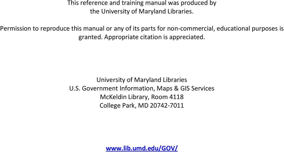 is granted. Appropriate citation is appreciated. University of Maryland Libraries U.S.