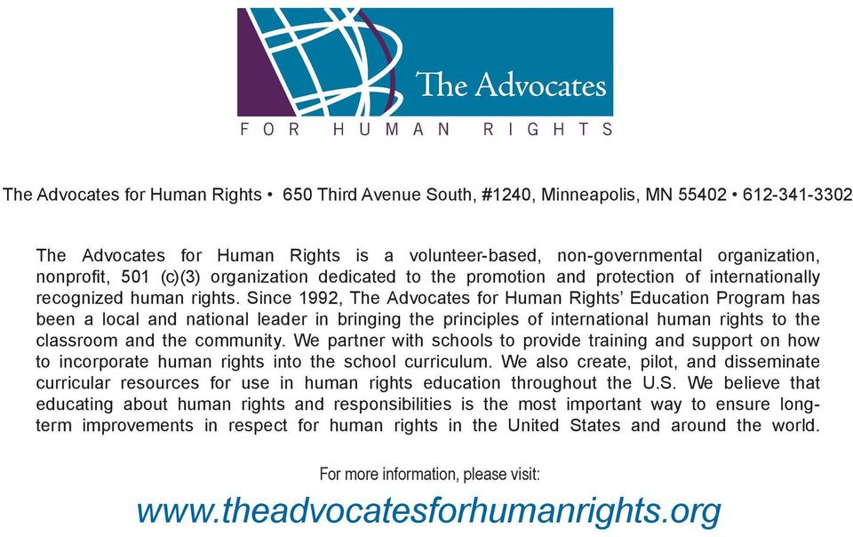 Since 1992, The Advocates for Human Rights Education Program has been a local and national leader in bringing the principles of international human rights to the classroom and the community.