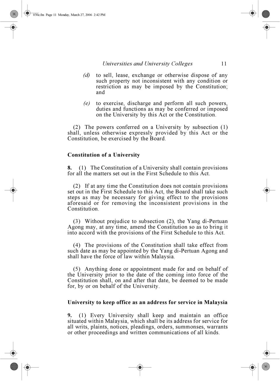 Constitution. (2) The powers conferred on a University by subsection (1) shall, unless otherwise expressly provided by this Act or the Constitution, be exercised by the Board.