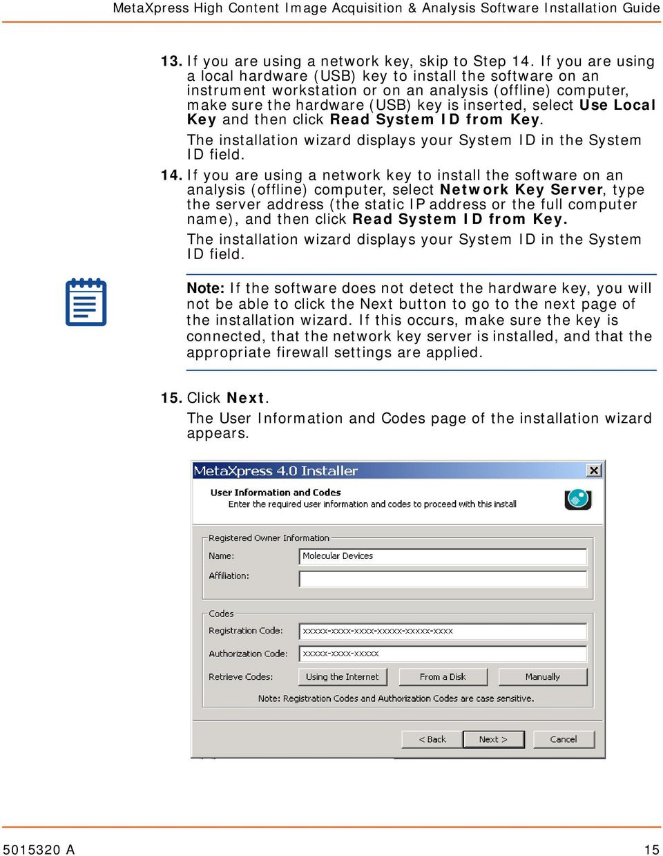 Key and then click Read System ID from Key. The installation wizard displays your System ID in the System ID field. 14.