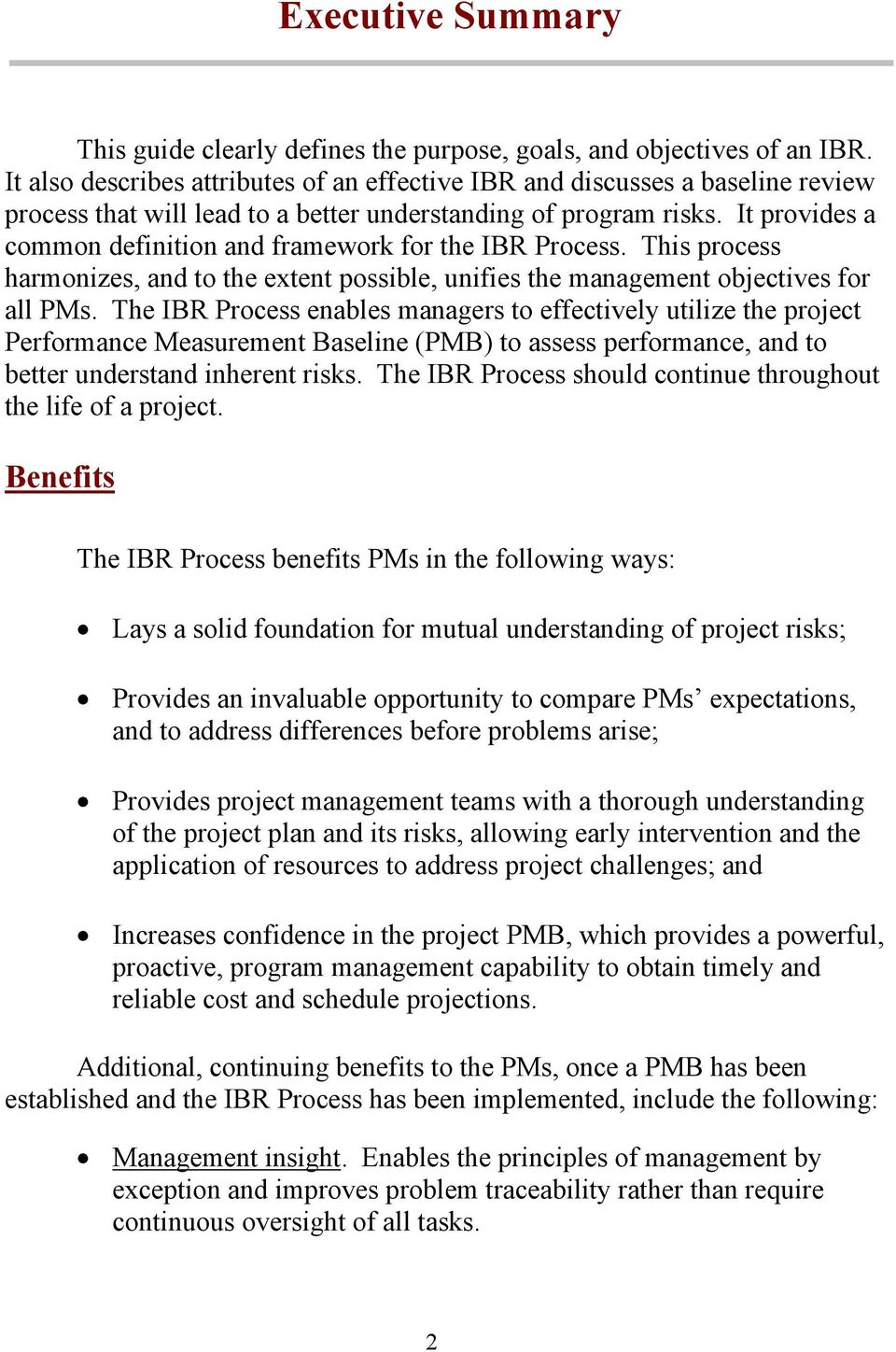 It provides a common definition and framework for the IBR Process. This process harmonizes, and to the extent possible, unifies the management objectives for all PMs.