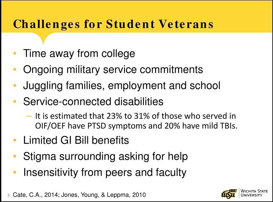 who served in OIF/OEF have PTSD symptoms and 20% have mild TBIs.