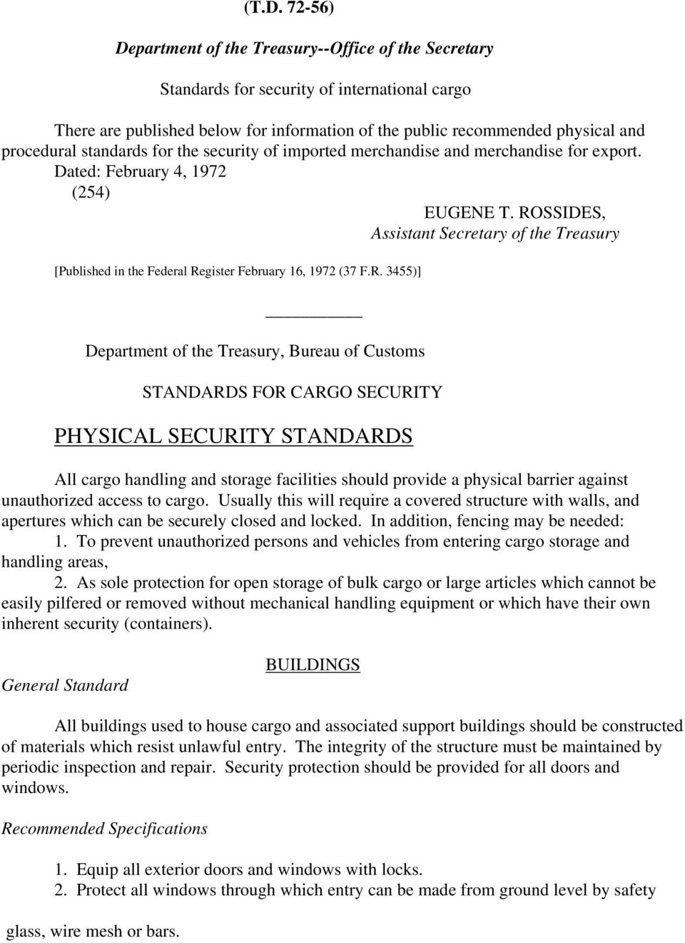 ROSSIDES, Assistant Secretary of the Treasury [Published in the Federal Register February 16, 1972 (37 F.R. 3455)] Department of the Treasury, Bureau of Customs STANDARDS FOR CARGO SECURITY PHYSICAL