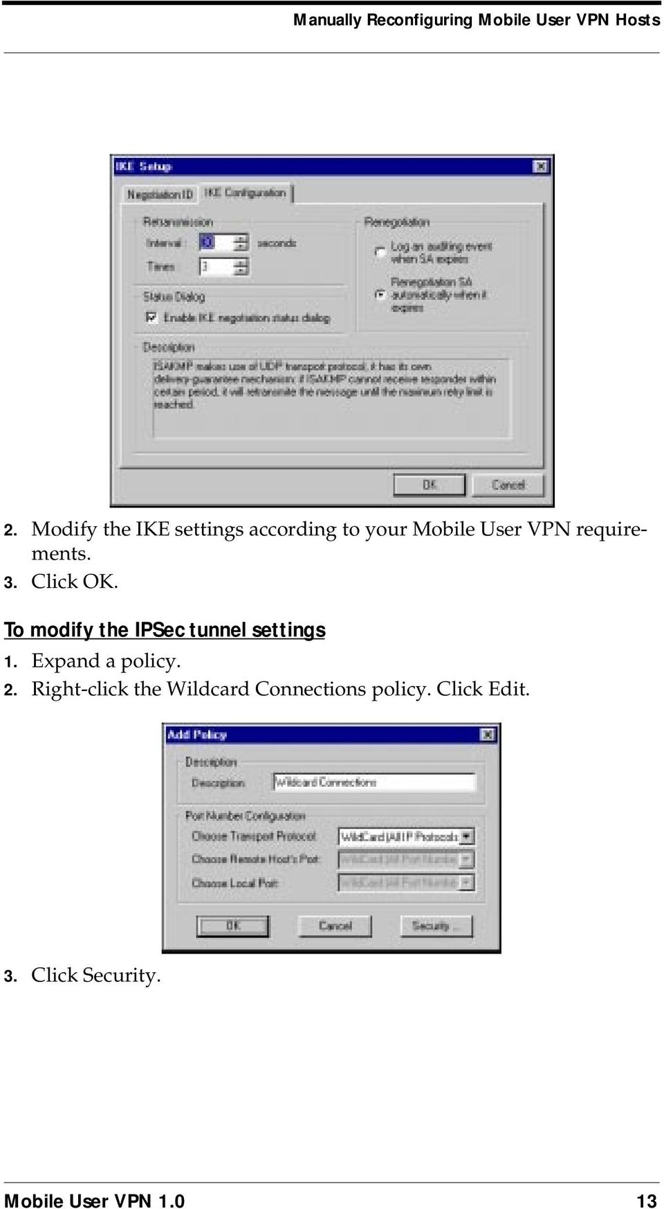 3. Click OK. To modify the IPSec tunnel settings 1. Expand a policy. 2.