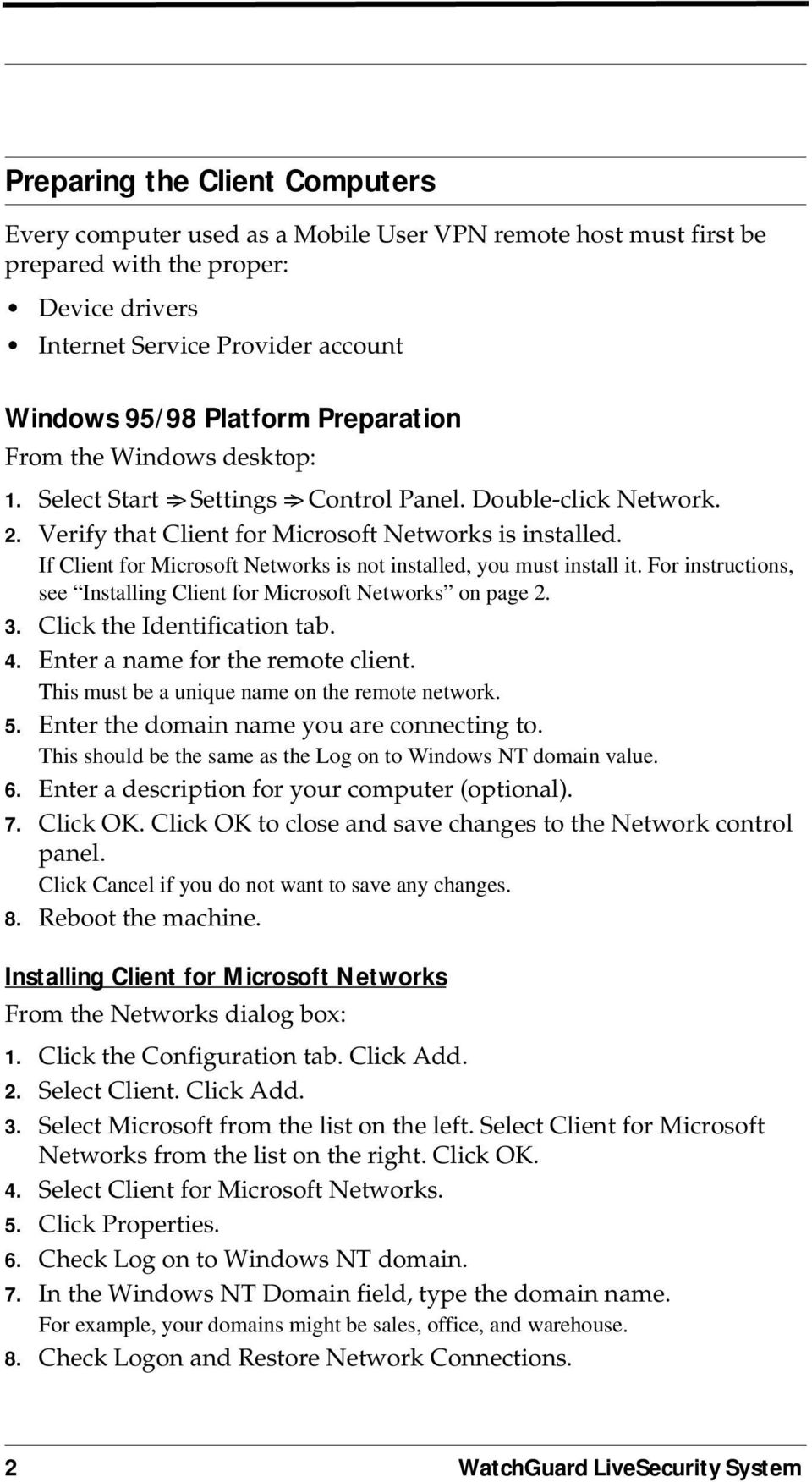 If Client for Microsoft Networks is not installed, you must install it. For instructions, see Installing Client for Microsoft Networks on page 2. 3. Click the Identification tab. 4.