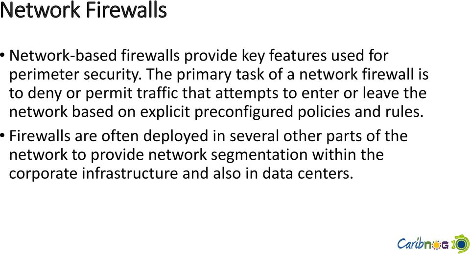 network based on explicit preconfigured policies and rules.