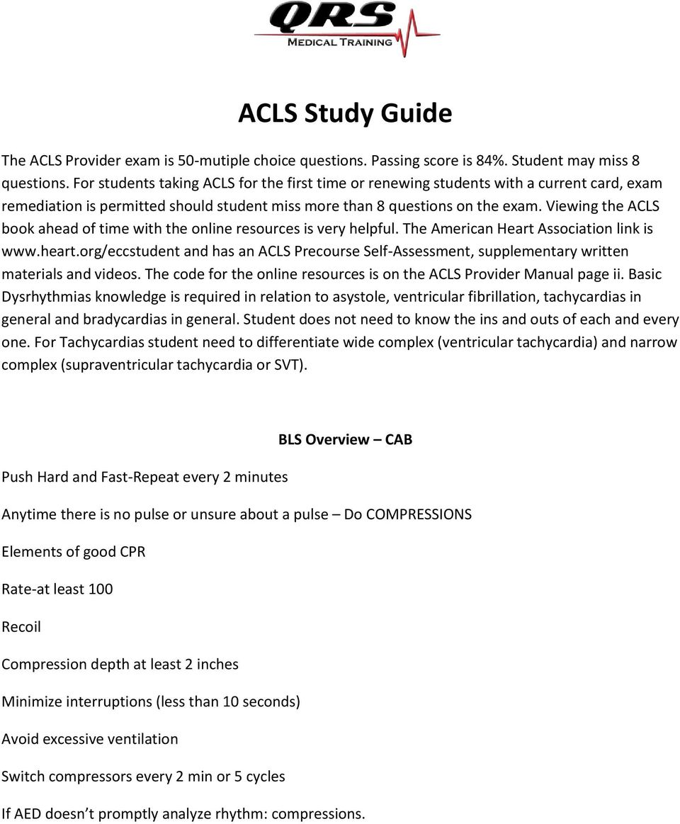 Viewing the ACLS book ahead of time with the online resources is very helpful. The American Heart Association link is www.heart.