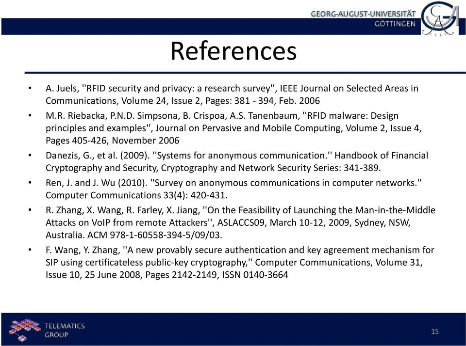 ''Systems for anonymous communication.'' Handbook of Financial Cryptography and Security, Cryptography and Network Security Series: 341-389. Ren, J. and J. Wu (2010).