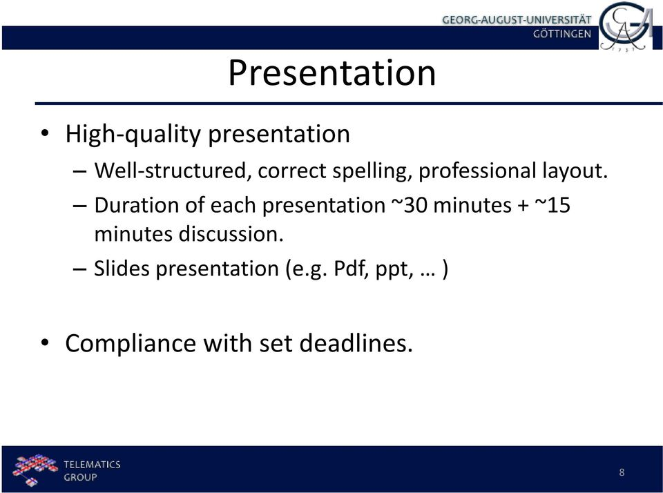 Duration of each presentation ~30 minutes + ~15 minutes