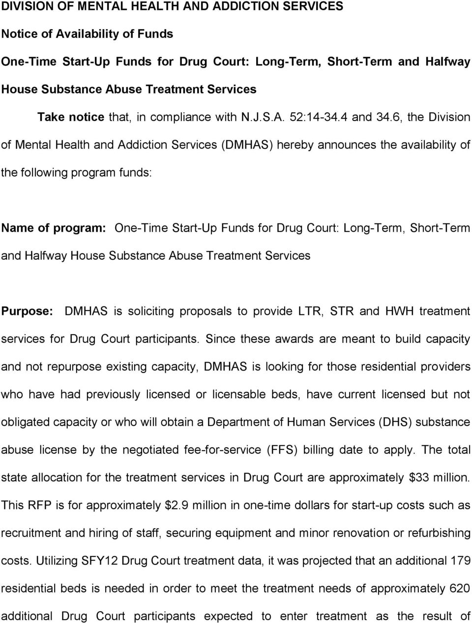 6, the Division of Mental Health and Addiction Services (DMHAS) hereby announces the availability of the following program funds: Name of program: One-Time Start-Up Funds for Drug Court: Long-Term,