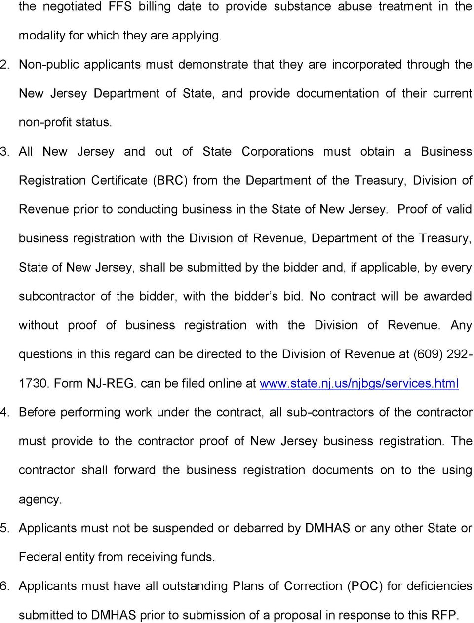All New Jersey and out of State Corporations must obtain a Business Registration Certificate (BRC) from the Department of the Treasury, Division of Revenue prior to conducting business in the State