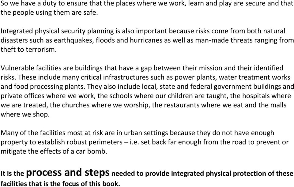 terrorism. Vulnerable facilities are buildings that have a gap between their mission and their identified risks.