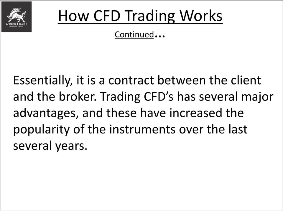 Trading CFD s has several major advantages, and these