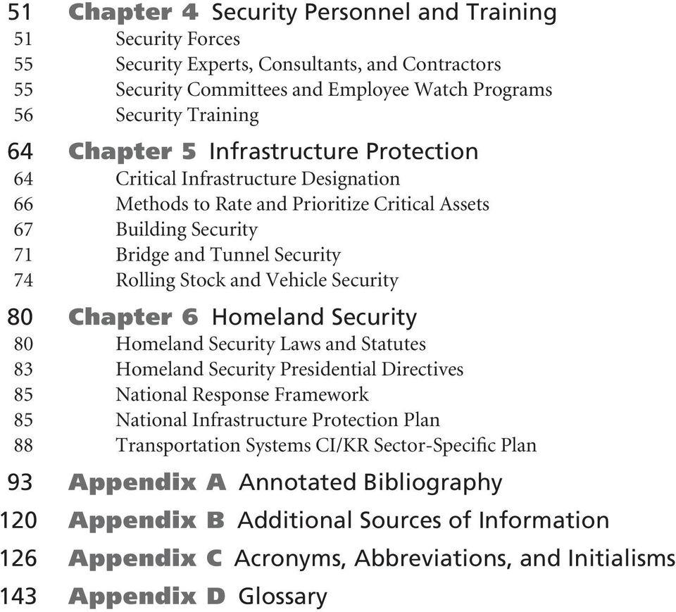 Security 80 Chapter 6 Homeland Security 80 Homeland Security Laws and Statutes 83 Homeland Security Presidential Directives 85 National Response Framework 85 National Infrastructure Protection Plan