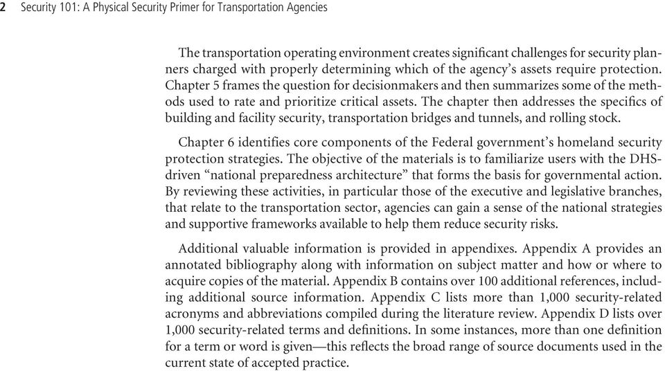 The chapter then addresses the specifics of building and facility security, transportation bridges and tunnels, and rolling stock.