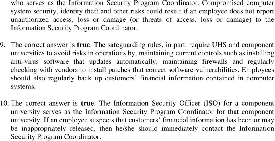 Information Security Program Coordinator. 9. The correct answer is true.