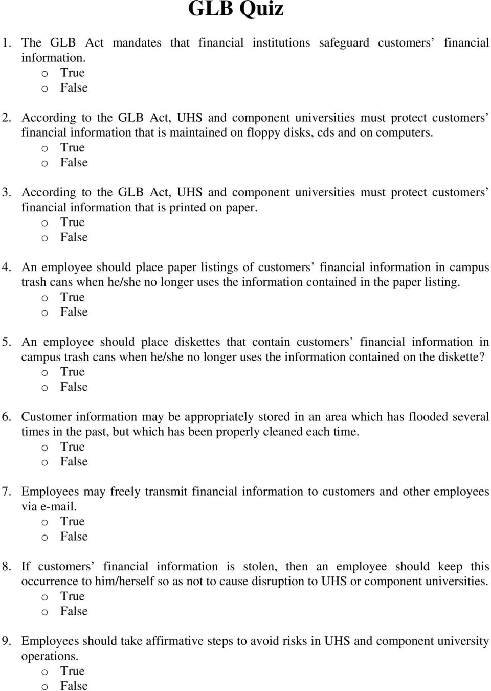 According to the GLB Act, UHS and component universities must protect customers financial information that is printed on paper. 4.
