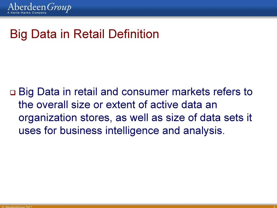of active data an organization stores, as well as size