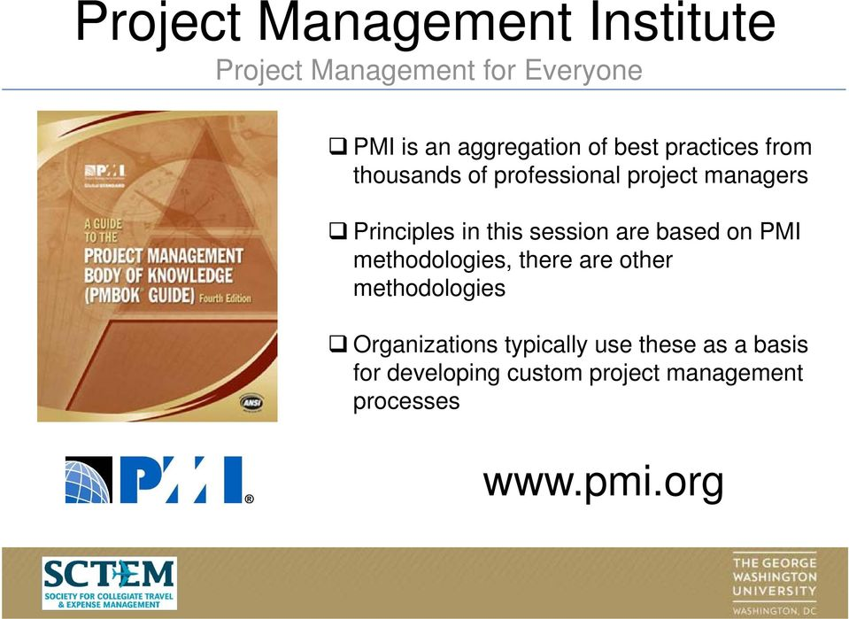 based on PMI methodologies, there are other methodologies Organizations
