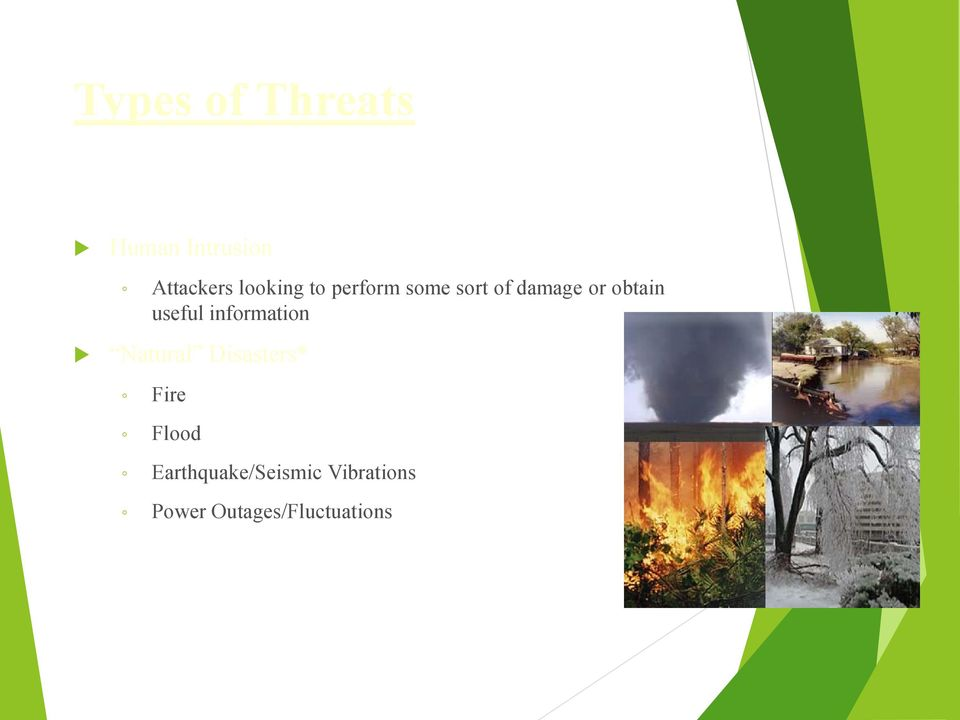 useful information Natural Disasters* Fire Flood