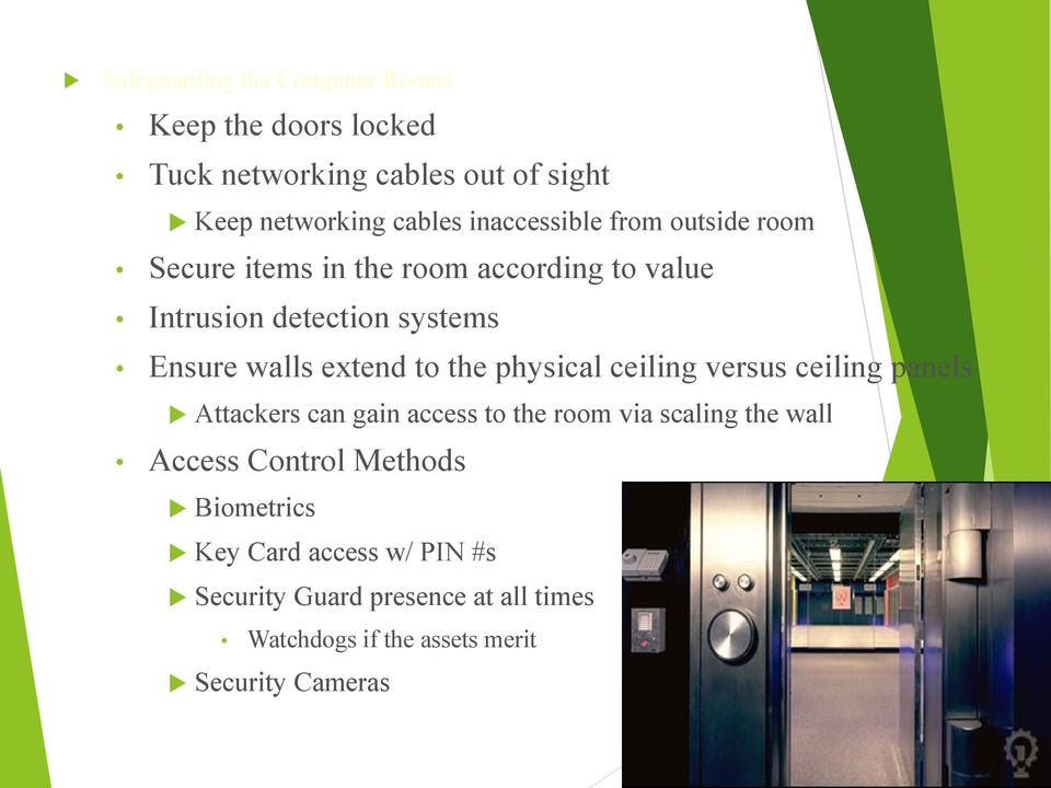 extend to the physical ceiling versus ceiling panels Attackers can gain access to the room via scaling the wall Access