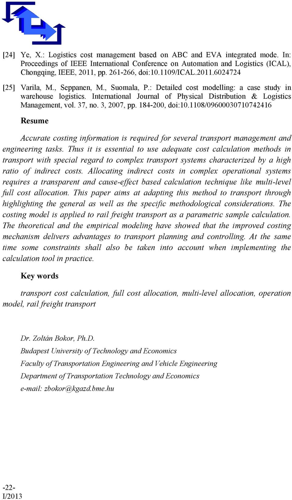37, no. 3, 2007,. 184-200, doi:10.1108/09600030710742416 Resume Accurate costing information is required for several transort management and engineering tasks.