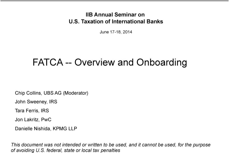 Taxation of International Banks June 17-18, 2014 FATCA -- Overview and Onboarding Chip