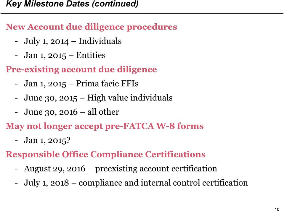 June 30, 2016 all other May not longer accept pre-fatca W-8 forms - Jan 1, 2015?
