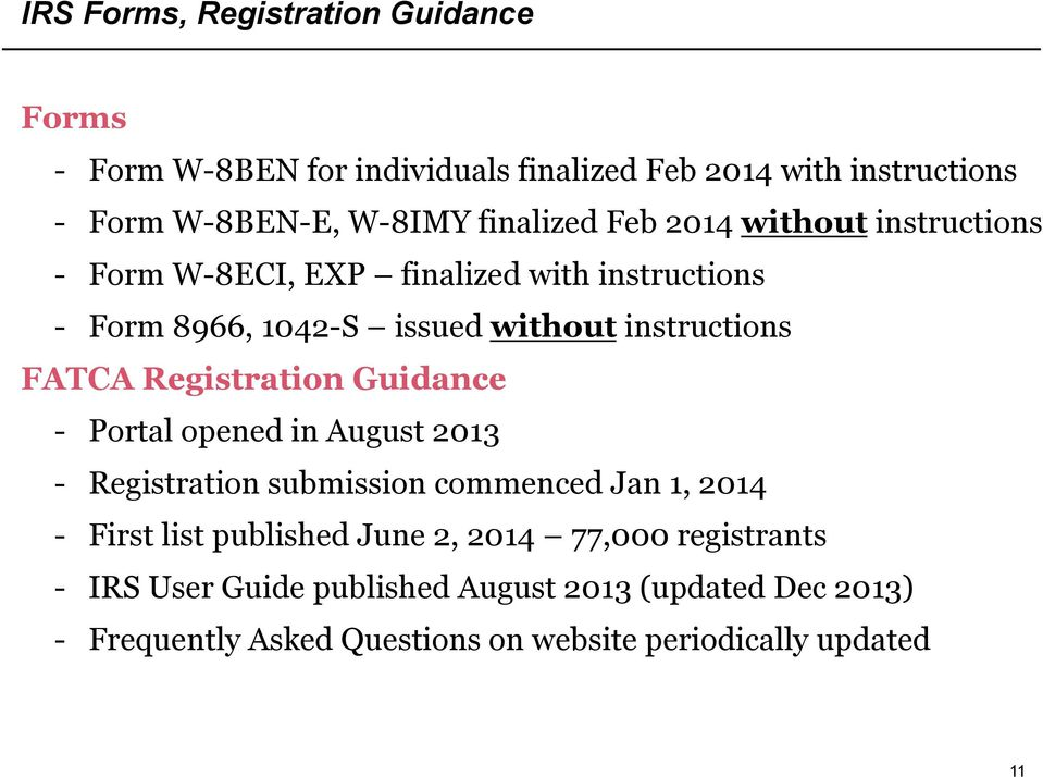 FATCA Registration Guidance - Portal opened in August 2013 - Registration submission commenced Jan 1, 2014 - First list published June