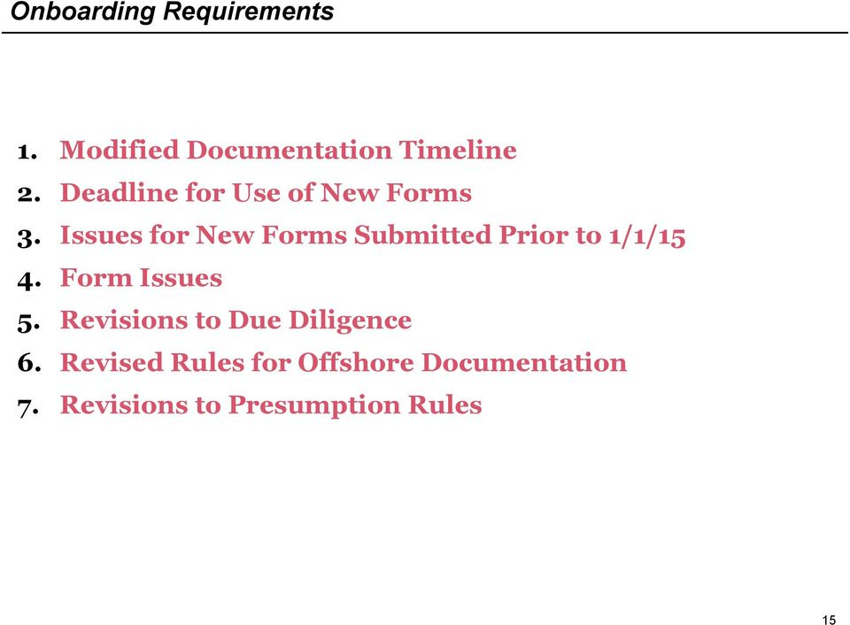 Issues for New Forms Submitted Prior to 1/1/15 4. Form Issues 5.