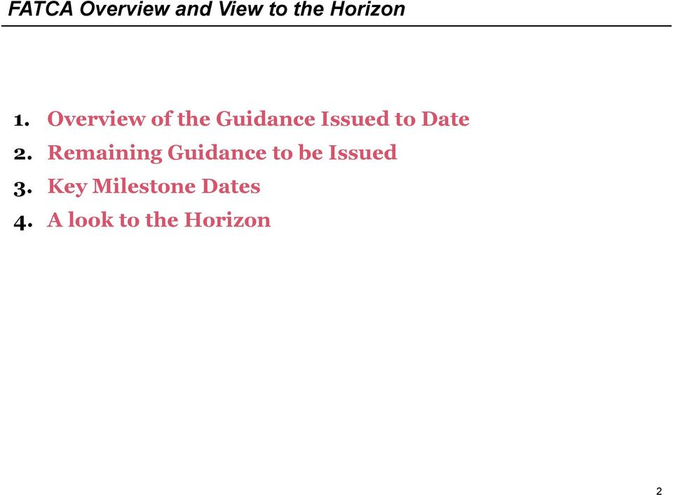 Remaining Guidance to be Issued 3.