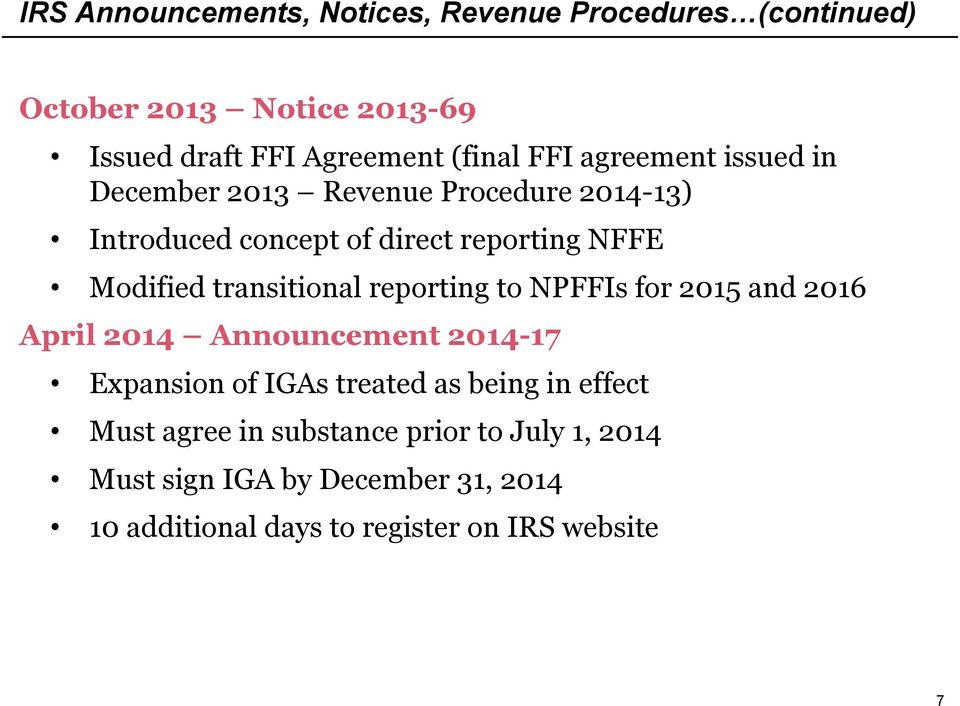 transitional reporting to NPFFIs for 2015 and 2016 April 2014 Announcement 2014-17 Expansion of IGAs treated as being in