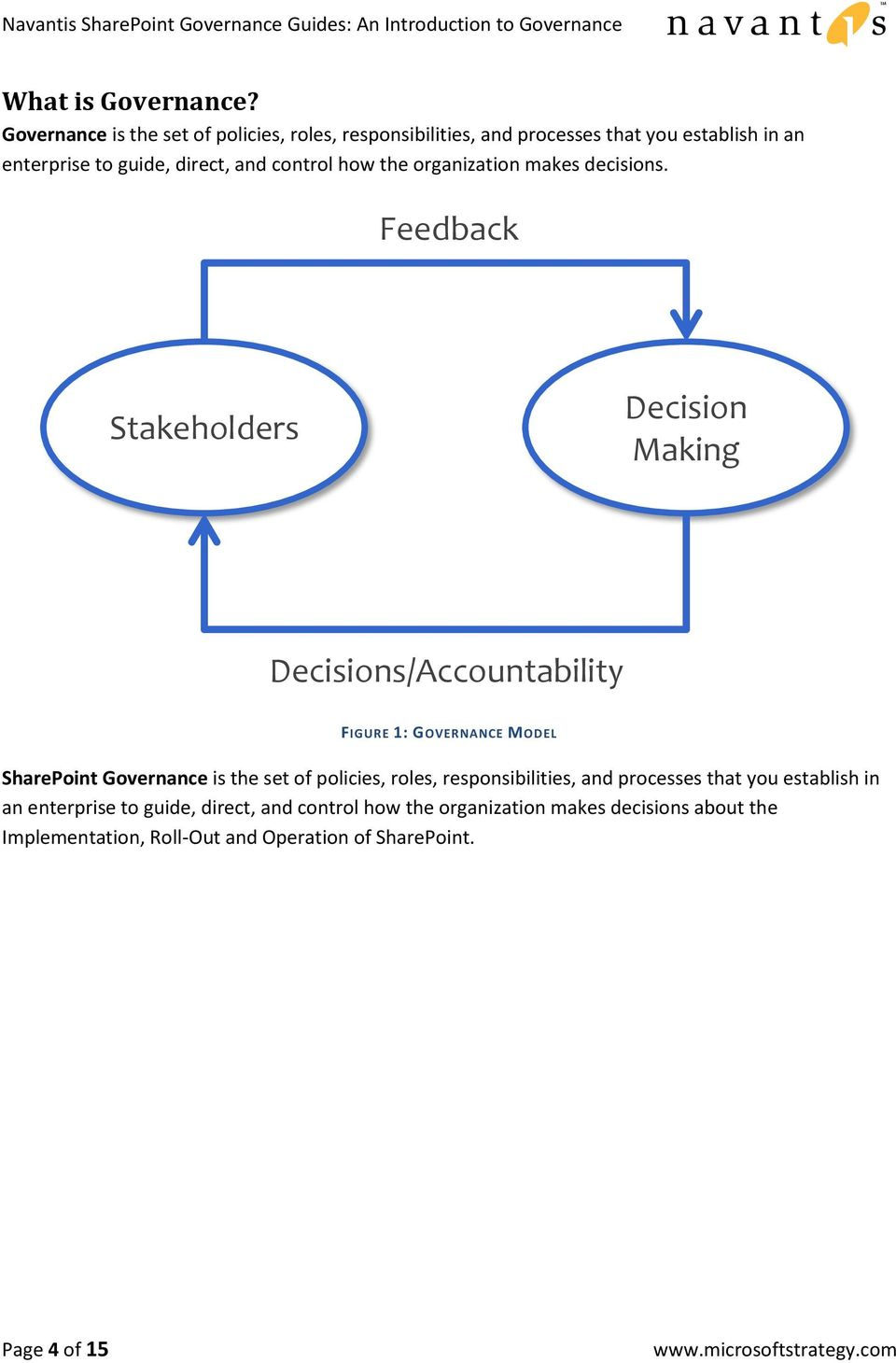 control how the organization makes decisions.