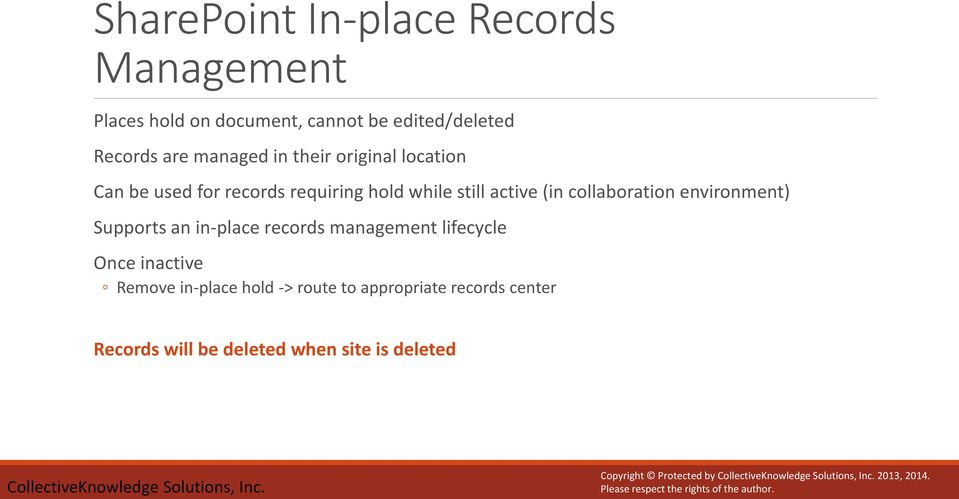 collaboration environment) Supports an in-place records management lifecycle Once inactive Remove in-place