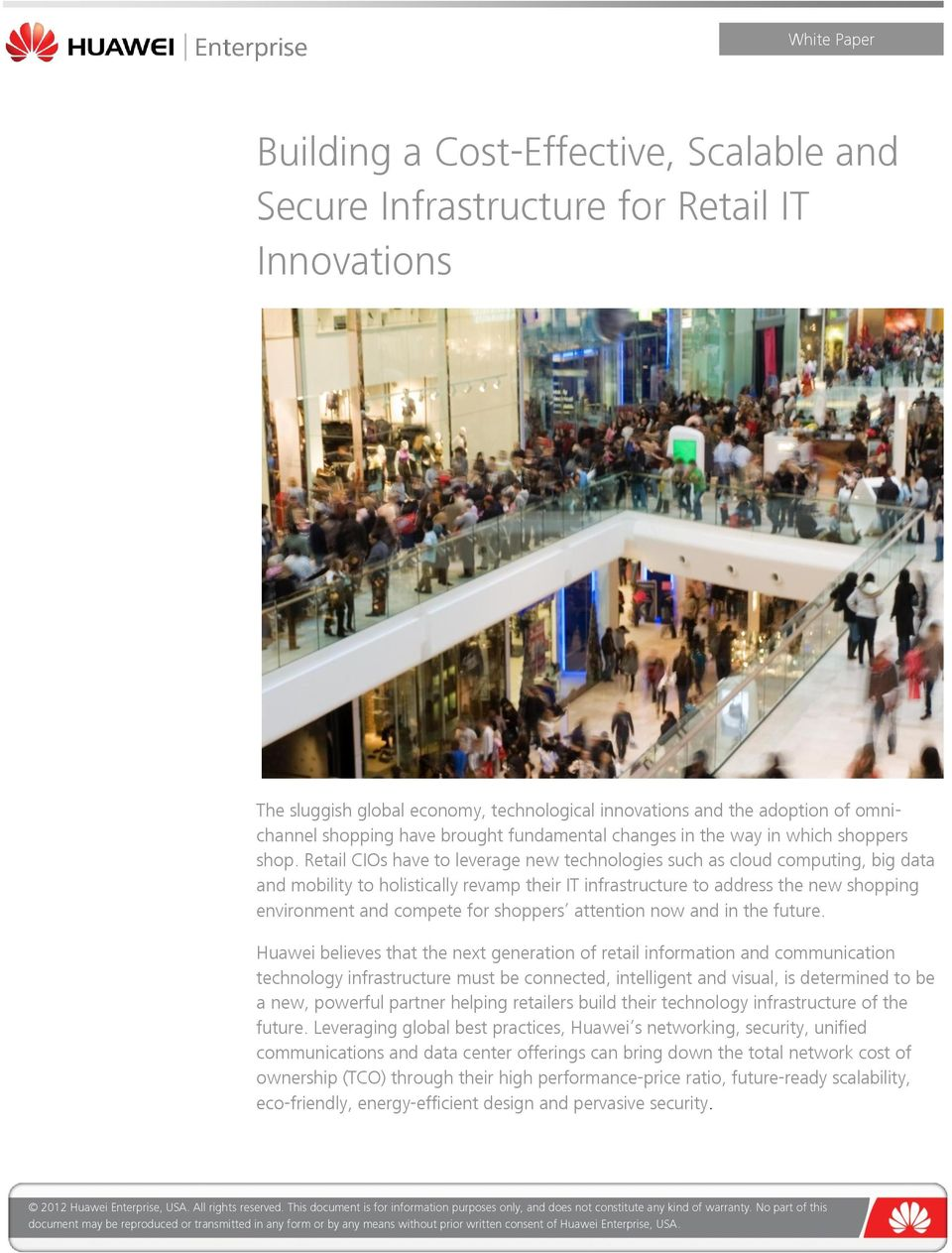 Retail CIOs have to leverage new technologies such as cloud computing, big data and mobility to holistically revamp their IT infrastructure to address the new shopping environment and compete for
