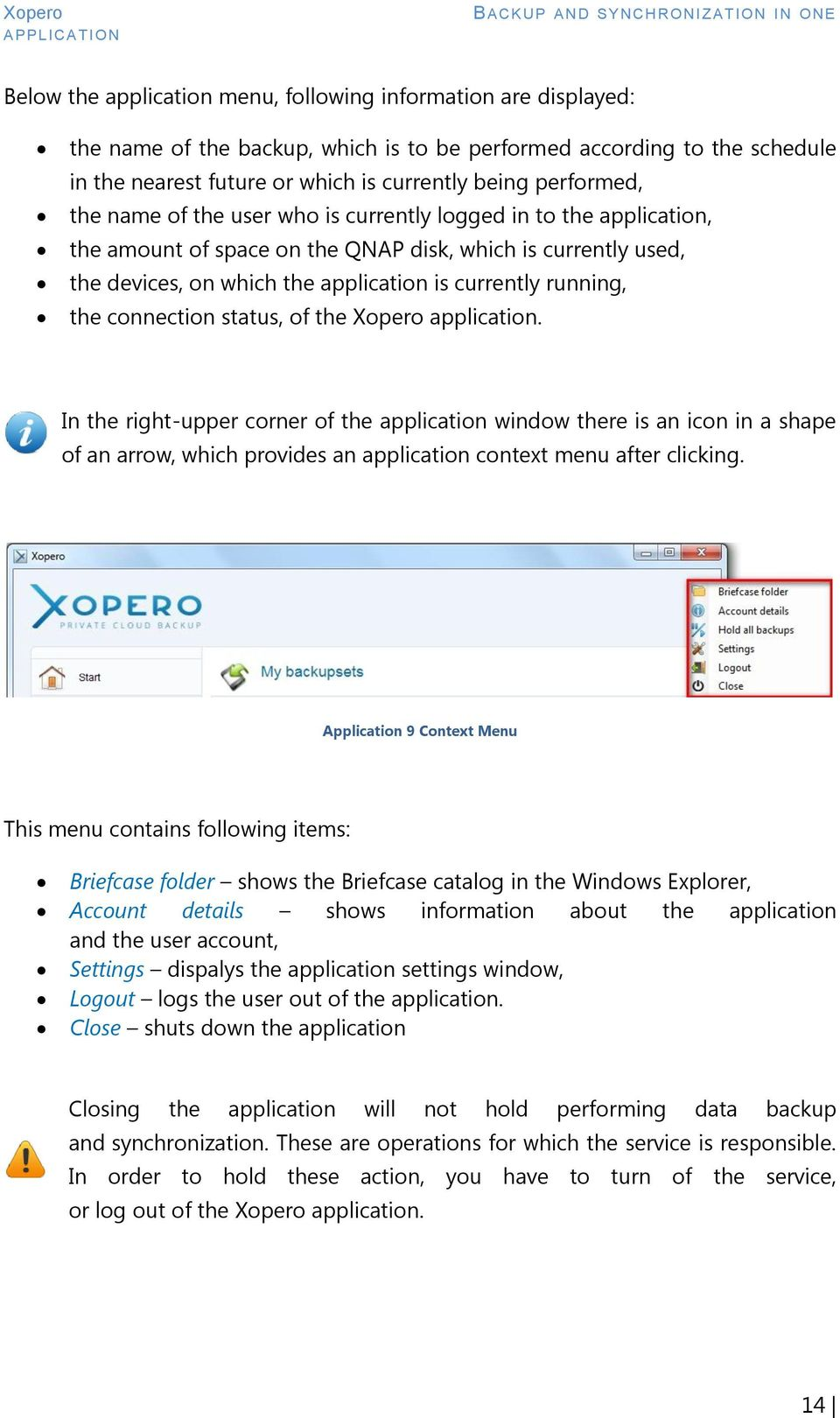 running, the connection status, of the Xopero application.