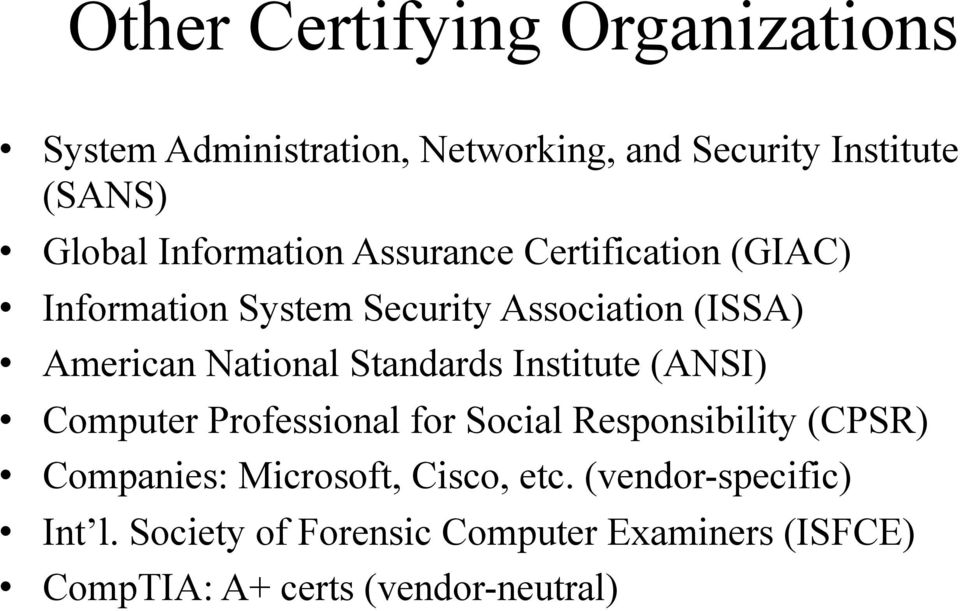 Standards Institute (ANSI) Computer Professional for Social Responsibility (CPSR) Companies: Microsoft,