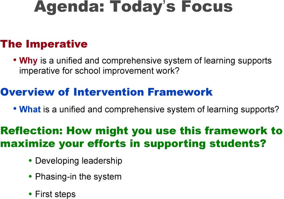Overview of Intervention Framework What is a unified and comprehensive system of learning