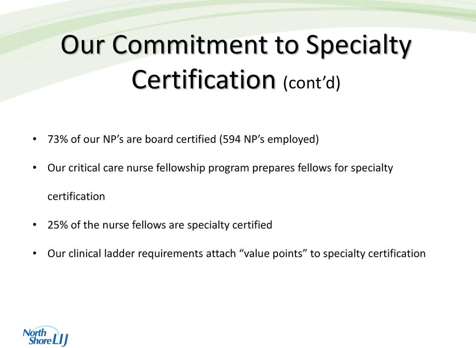 prepares fellows for specialty certification 25% of the nurse fellows are