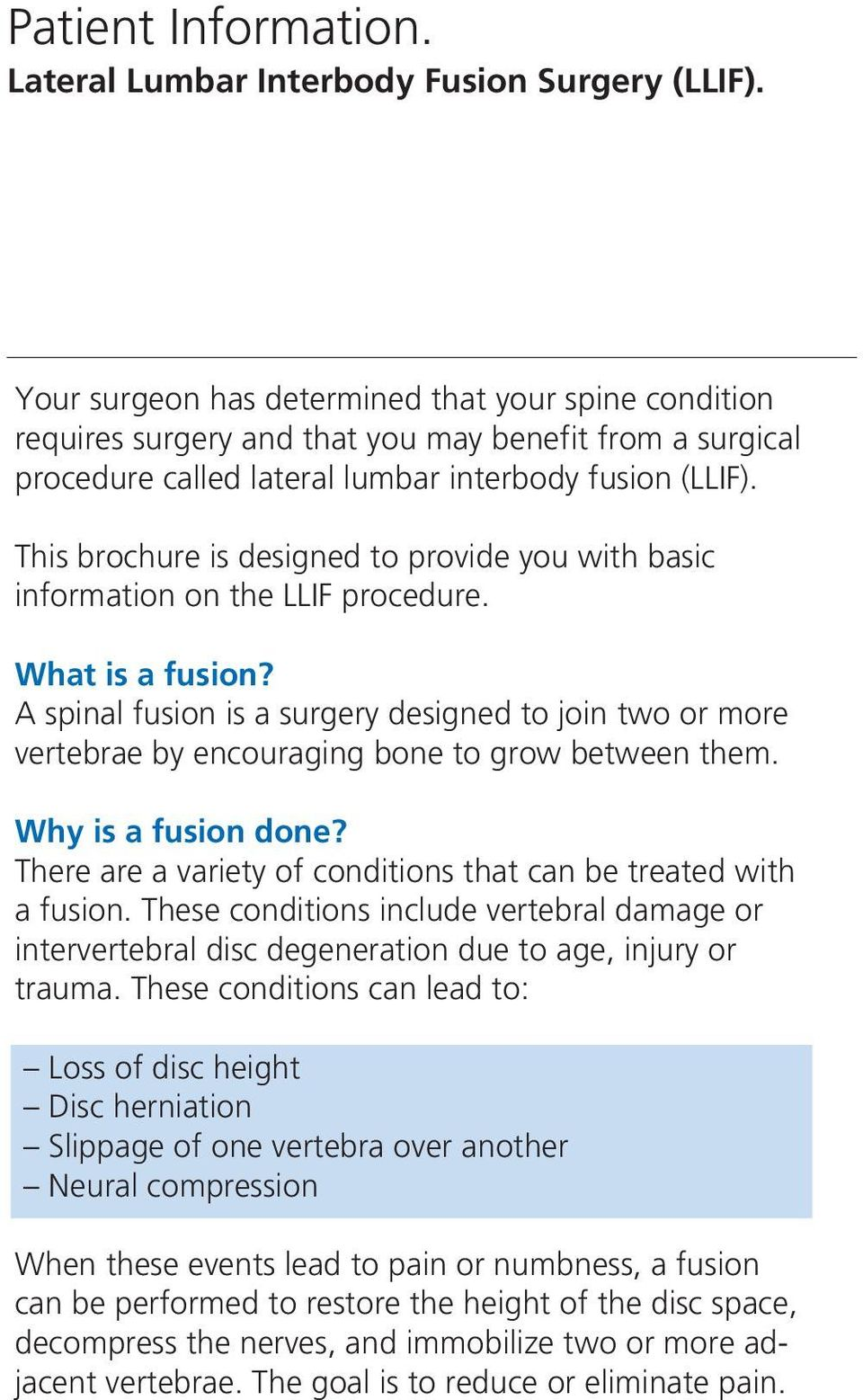 This brochure is designed to provide you with basic information on the LLIF procedure. What is a fusion?