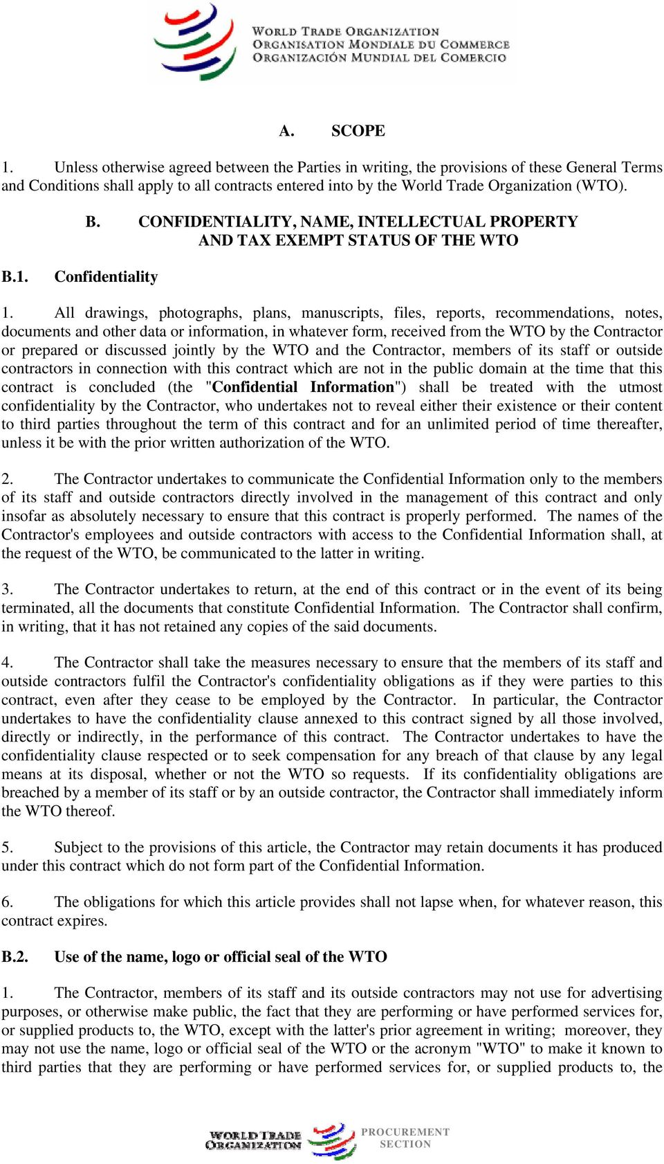 CONFIDENTIALITY, NAME, INTELLECTUAL PROPERTY AND TAX EXEMPT STATUS OF THE WTO B.1. Confidentiality 1.
