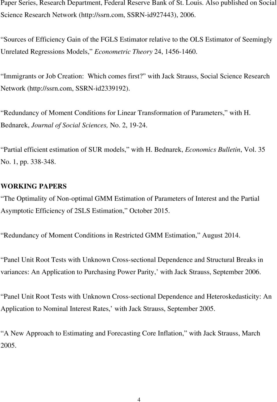 Immigrants or Job Creation: Which comes first? with Jack Strauss, Social Science Research Network (http://ssrn.com, SSRN-id2339192).