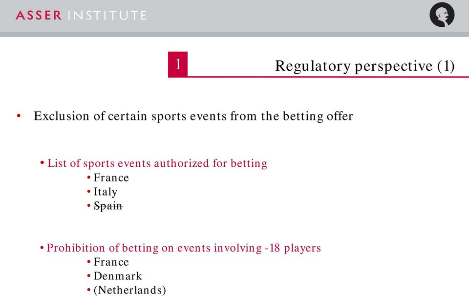 authorized for betting France Italy Spain Prohibition of