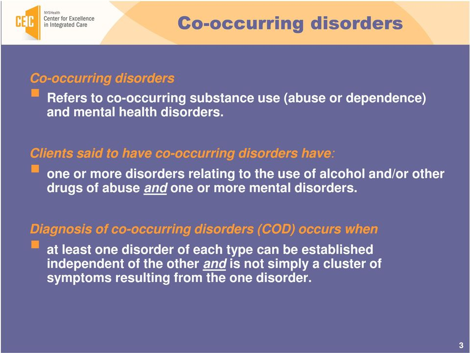 Clients said to have co-occurring occurring disorders have: one or more disorders relating to the use of alcohol and/or other drugs of